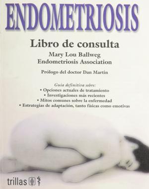 Endometriosis: Libro de Consulta